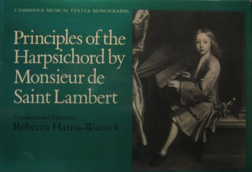 9780521252768: Principles of the Harpsichord by Monsieur de Saint Lambert (Cambridge Musical Texts and Monographs)
