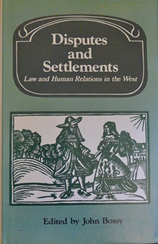 9780521252836: Disputes and Settlements: Law and Human Relations in the West (Past and Present Publications)