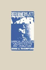9780521252898: Reformers and War: American Progressive Publicists and the First World War