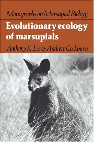 Evolutionary Ecology of Marsupials.: Lee, Anthony