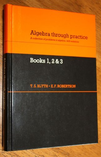9780521253000: Algebra Through Practice: A Collection of Problems in Algebra with Solutions: Books 1-3 (Bks. 1-3)