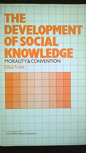 9780521253093: The Development of Social Knowledge: Morality and Convention (Cambridge Studies in Social and Emotional Development)