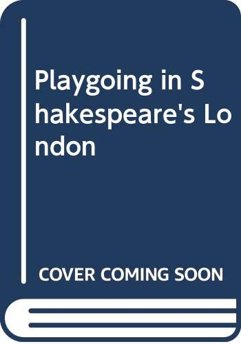 9780521253369: Playgoing in Shakespeare's London