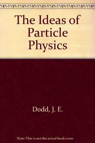 9780521253383: The Ideas of Particle Physics