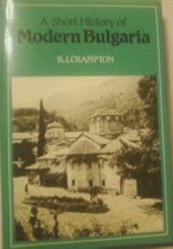 A Short History of Modern Bulgaria: Crampton, R. J.