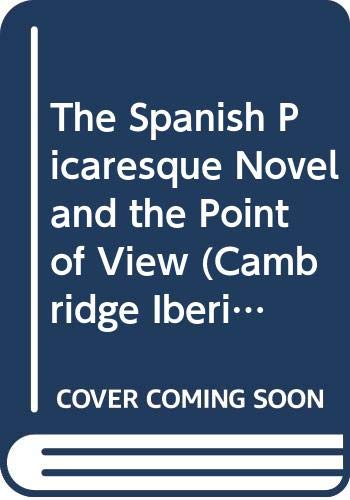 9780521253703: The Spanish Picaresque Novel and the Point of View
