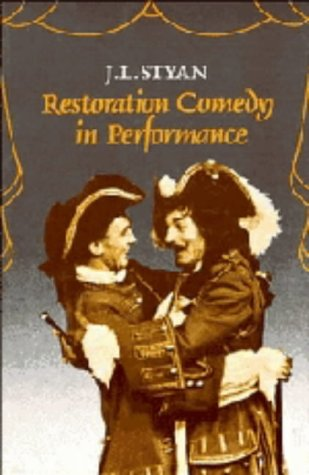 Restoration Comedy in Performance: Styan, J. L.
