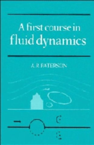 A First Course in Fluid Dynamics: Paterson, A. R.