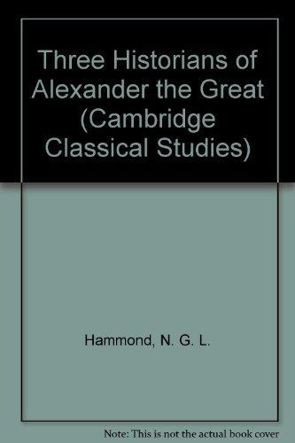 9780521254519: Three Historians of Alexander the Great (Cambridge Classical Studies)