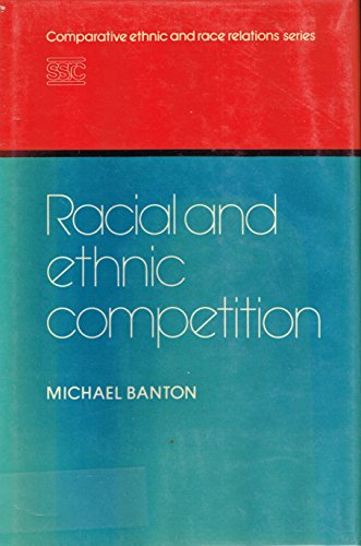 Racial and Ethnic Competition: Banton, Michael P.