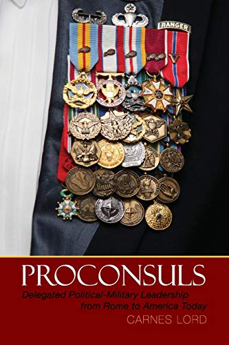 9780521254694: Proconsuls: Delegated Political-Military Leadership from Rome to America Today
