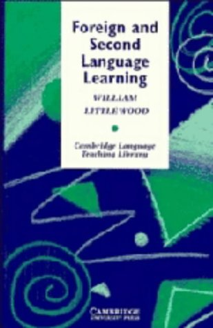 Foreign and Second Language Learning: Language Acquisition: William Littlewood