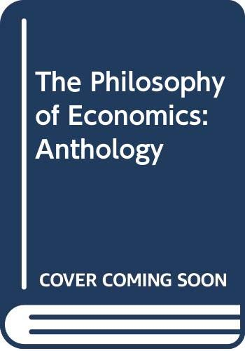 9780521255080: The Philosophy of Economics: Anthology
