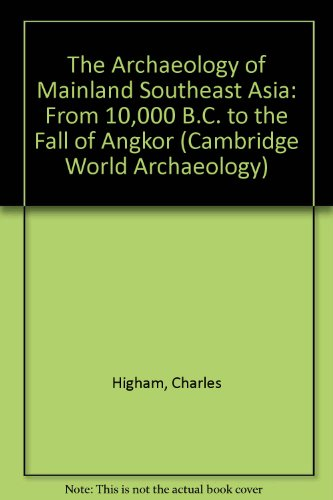 9780521255233: The Archaeology of Mainland Southeast Asia: From 10,000 B.C. to the Fall of Angkor (Cambridge World Archaeology)