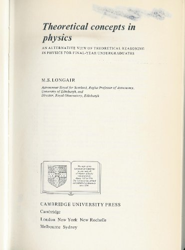 9780521255509: Theoretical Concepts in Physics: An Alternative View of Theoretical Reasoning in Physics for Final-Year Undergraduates