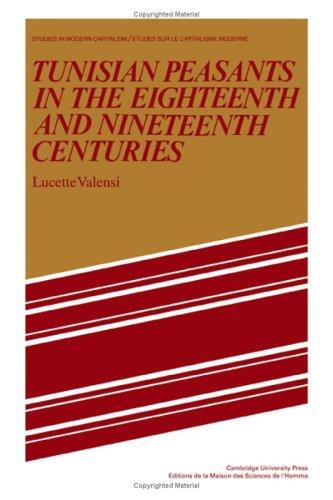 Tunisian Peasants in the Eighteenth and Nineteenth Centuries (English Language Version abridged ...