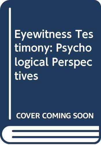 Eyewitness Testimony: Psycholgical Perspectives: Wells, Gary L.;Loftus, Elizabeth A.