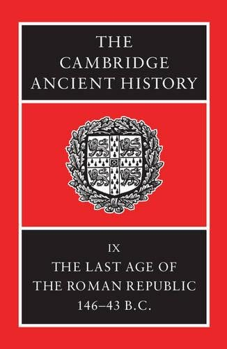 9780521256032: The Cambridge Ancient History 14 Volume Set in 19 Hardback Parts: The Cambridge Ancient History: Volume 9, The Last Age of the Roman Republic, 146-43 BC 2nd Edition Hardback