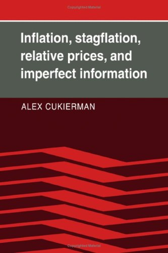 9780521256308: Inflation, Stagflation, Relative Prices, and Imperfect Information
