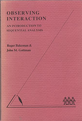 Observing Interaction: An Introduction to Sequential Analysis: J. M. Gottman, R. Bakeman