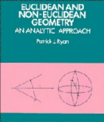 9780521256544: Euclidean and Non-Euclidean Geometry: An Analytic Approach