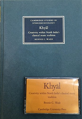 9780521256599: Khyal: Creativity within North India's Classical Music Tradition (Cambridge Studies in Ethnomusicology)