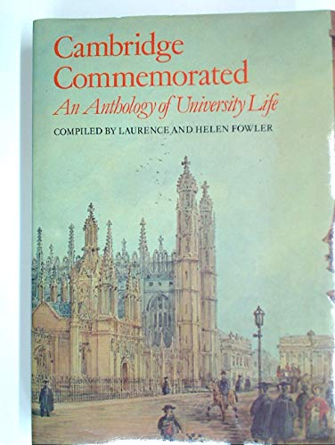 Cambridge Commemorated. An Anthology of University Life.: Fowler, L & H