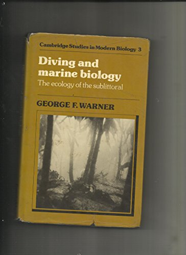 9780521257510: Diving and Marine Biology: The Ecology of the Sublittoral (Cambridge Studies in Modern Biology)