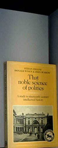 9780521257626: That Noble Science of Politics: A Study in Nineteenth-Century Intellectual History