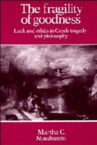 9780521257688: The Fragility of Goodness: Luck and Ethics in Greek Tragedy and Philosophy