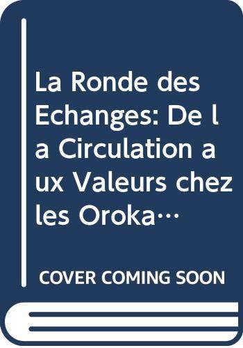 9780521257763: La Ronde des Échanges: De la Circulation aux Valeurs chez les Orokaiva