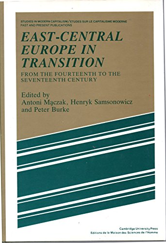 East-Central Europe in Transition: From the Fourteenth: Antoni MacZak, Henryk