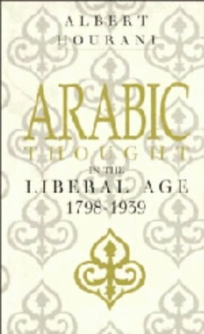 9780521258371: Arabic Thought in the Liberal Age 1798-1939