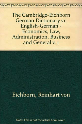 The Cambridge-Eichborn German Dictionary v1 (v. 1): Reinhart von Eichborn