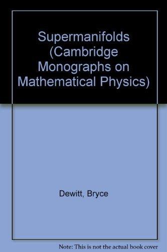 9780521258500: Supermanifolds (Cambridge Monographs on Mathematical Physics)