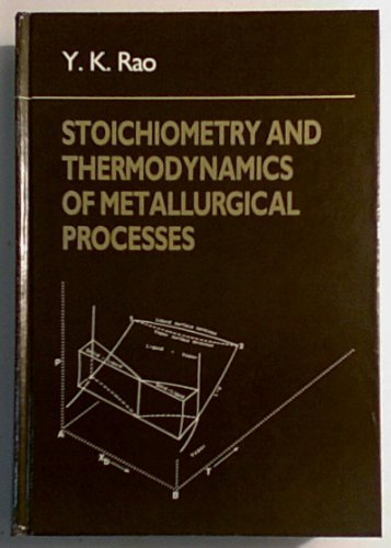 9780521258562: Stoichiometry and Thermodynamics of Metallurgical Processes