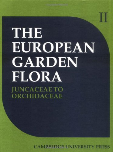 9780521258647: European Garden Flora 6 Volume Hardback Set: European Garden Flora: A Manual for the Identification of Plants Cultivated in Europe, Both Out-of-Doors and under Glass: Volume 2