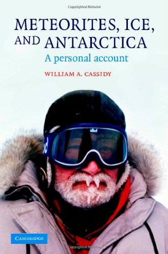 Meteorites, Ice, and Antarctica: A Personal Account: Cassidy, William A.