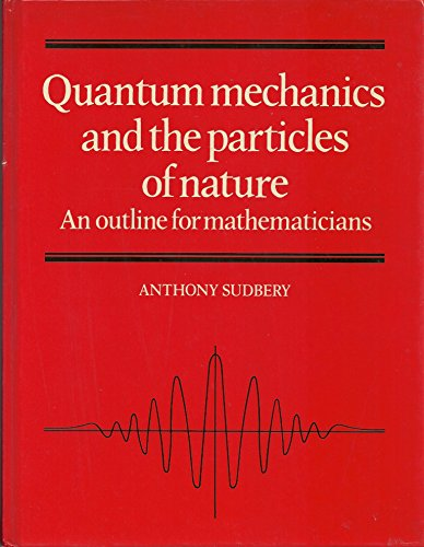 9780521258913: Quantum Mechanics and the Particles of Nature: An Outline for Mathematicians