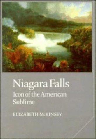 Niagara Falls : Icon of the American Sublime: McKinsey, Elizabeth