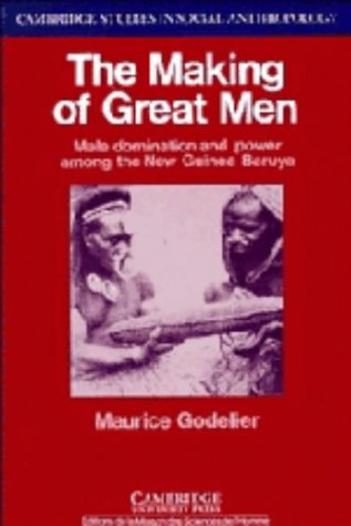 9780521259170: The Making of Great Men: Male Domination and Power among the New Guinea Baruya