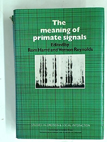 MEANING (THE) OF PRIMATE SIGNALS: Harre, Rom;Reynolds, Vernon