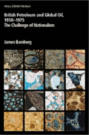 9780521259514: British Petroleum and Global Oil 1950–1975: The Challenge of Nationalism: Vol 3 (History of British Petroleum)