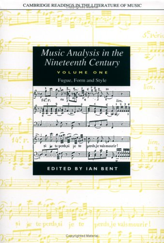 9780521259699: Music Analysis in the Nineteenth Century: Volume 1, Fugue, Form and Style (Cambridge Readings in the Literature of Music)