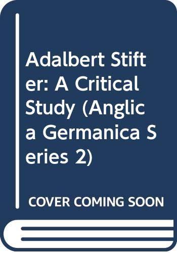 9780521259729: Adalbert Stifter: A Critical Study