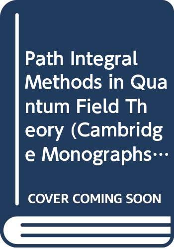 9780521259798: Path Integral Methods in Quantum Field Theory (Cambridge Monographs on Mathematical Physics)