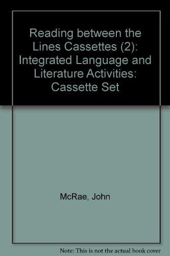 Reading between the Lines Cassettes (2): Integrated Language and Literature Activities (0521259924) by John McRae; Roy Boardman