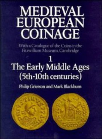 9780521260091: Medieval European Coinage: Volume 1, The Early Middle Ages (5th-10th Centuries)