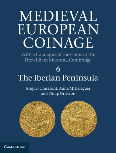 Medieval European Coinage Volume 6, The Iberian Peninsula: Philip Grierson