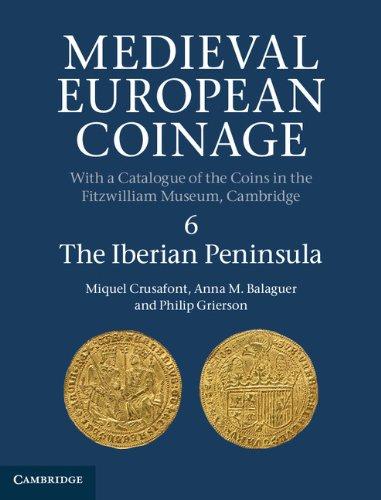 9780521260145: Medieval European Coinage: Volume 6, The Iberian Peninsula